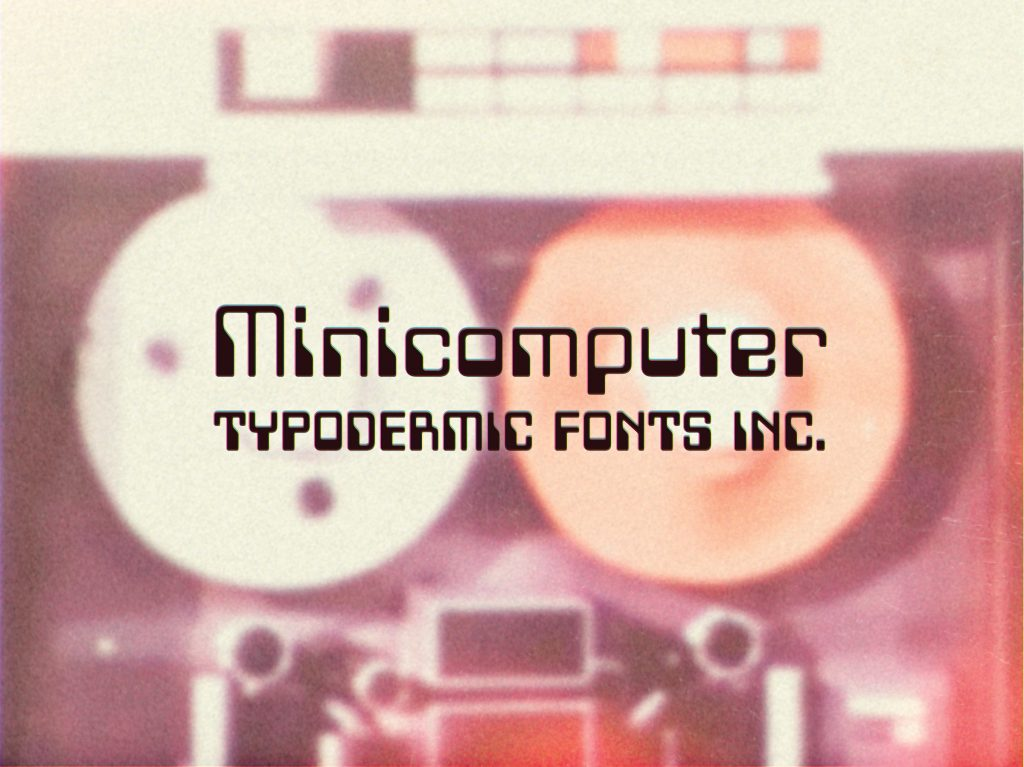 Minicomputer: 1960s Ultramodern typeface sample from Typodermic Fonts Inc.